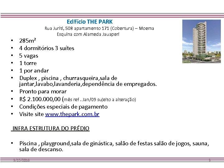 Edifício THE PARK • • • Rua Juriti, 508 apartamento 171 (Cobertura) – Moema