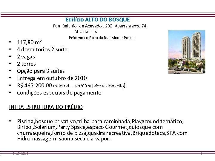 Edifício ALTO DO BOSQUE Rua Belchior de Azevedo , 202 Apartamento 74 Alto da