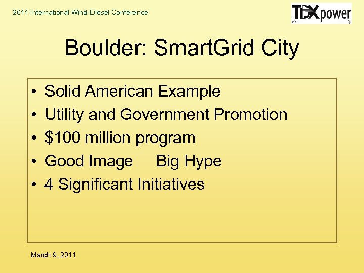 2011 International Wind-Diesel Conference Boulder: Smart. Grid City • • • Solid American Example