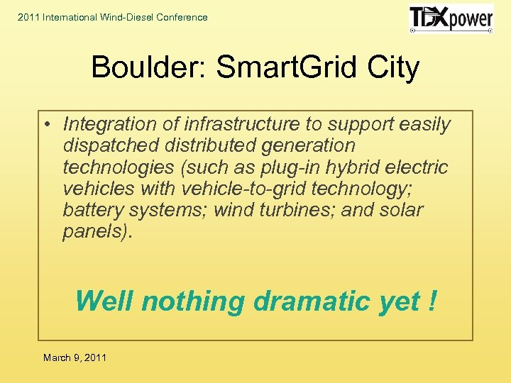 2011 International Wind-Diesel Conference Boulder: Smart. Grid City • Integration of infrastructure to support