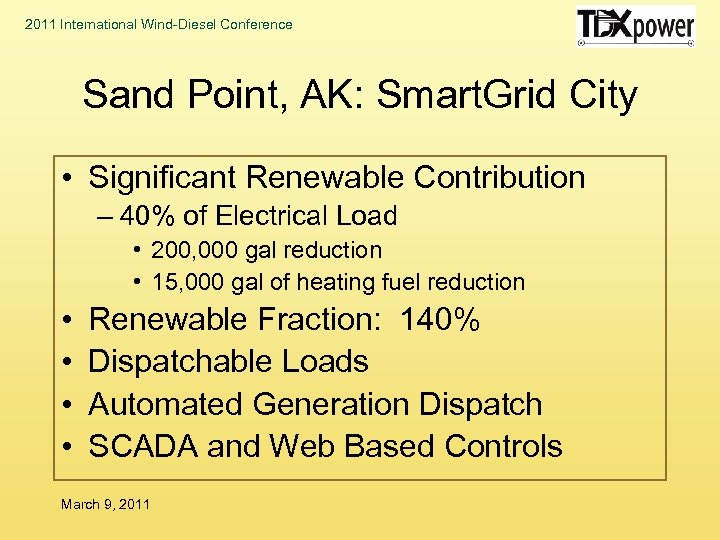 2011 International Wind-Diesel Conference Sand Point, AK: Smart. Grid City • Significant Renewable Contribution