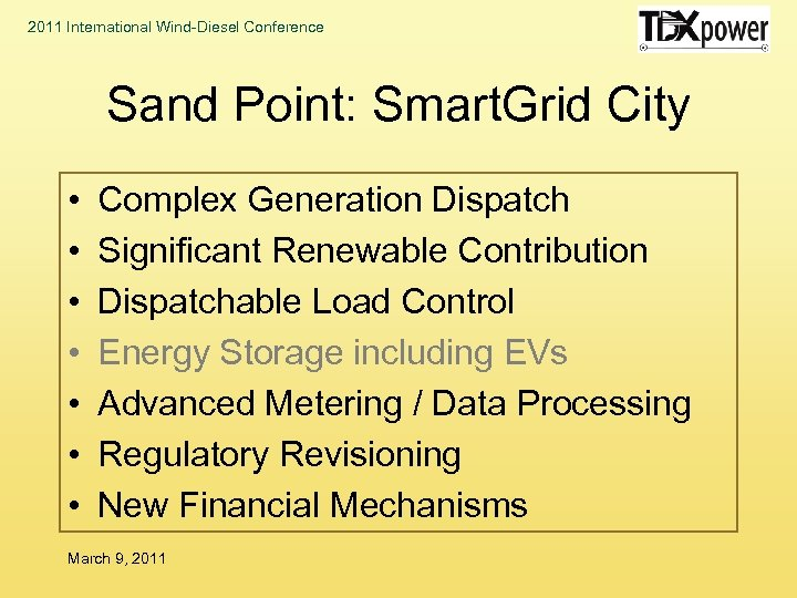 2011 International Wind-Diesel Conference Sand Point: Smart. Grid City • • Complex Generation Dispatch