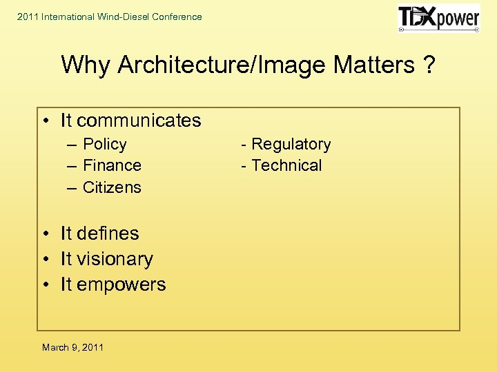 2011 International Wind-Diesel Conference Why Architecture/Image Matters ? • It communicates – Policy –