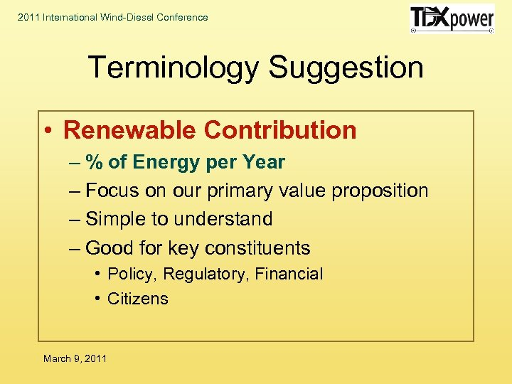 2011 International Wind-Diesel Conference Terminology Suggestion • Renewable Contribution – % of Energy per