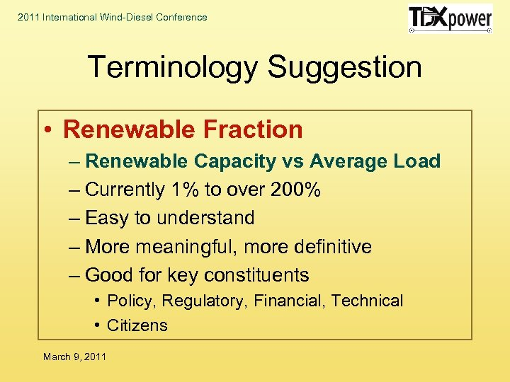 2011 International Wind-Diesel Conference Terminology Suggestion • Renewable Fraction – Renewable Capacity vs Average