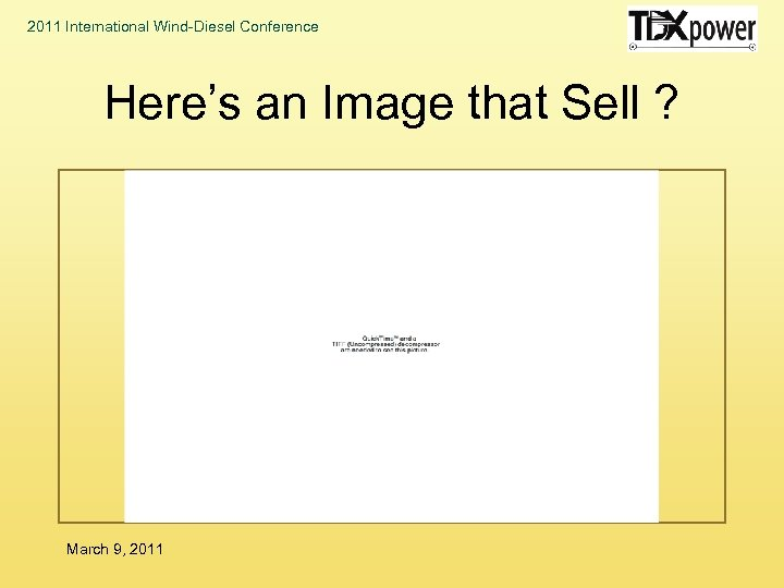 2011 International Wind-Diesel Conference Here's an Image that Sell ? March 9, 2011