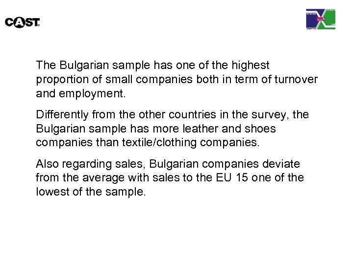 The Bulgarian sample has one of the highest proportion of small companies both in