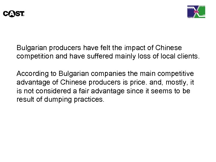 Bulgarian producers have felt the impact of Chinese competition and have suffered mainly loss