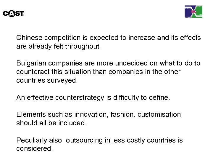 Chinese competition is expected to increase and its effects are already felt throughout. Bulgarian