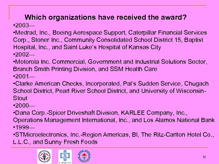 Which organizations have received the award? • 2003— • Medrad, Inc. , Boeing Aerospace