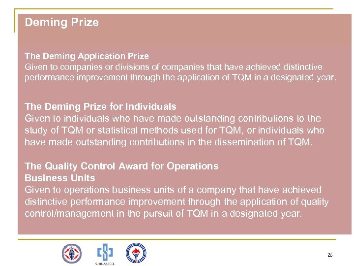 Deming Prize The Deming Application Prize Given to companies or divisions of companies that