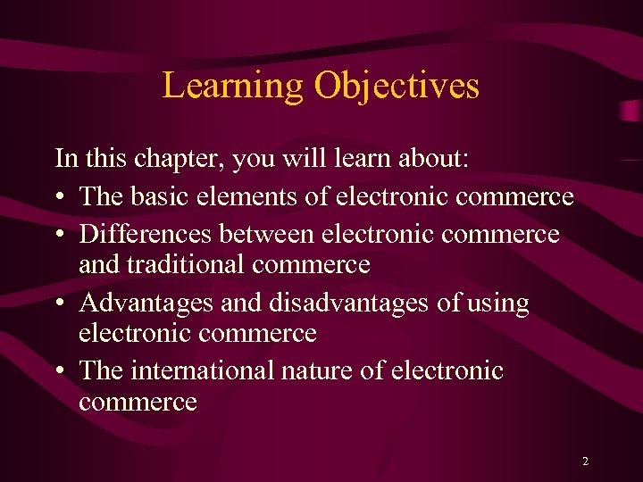 Learning Objectives In this chapter, you will learn about: • The basic elements of