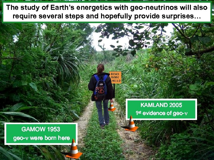 The study of Earth's energetics with geo-neutrinos will also require several steps and hopefully