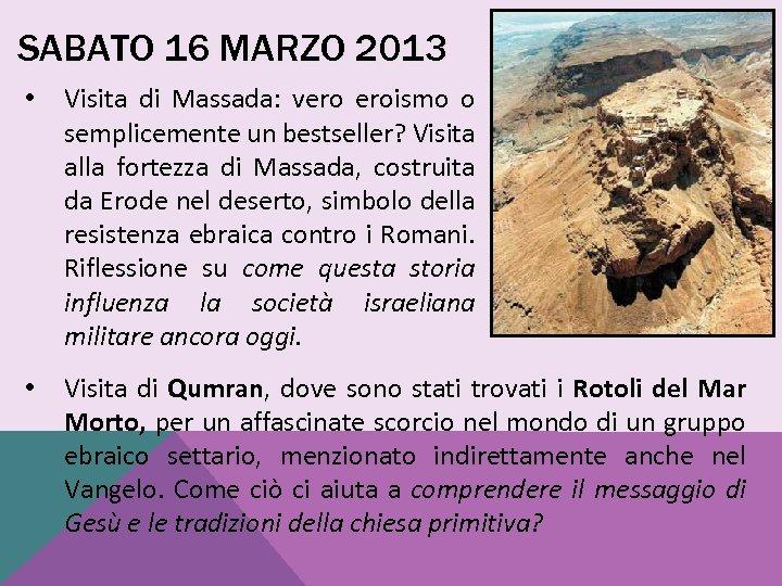 SABATO 16 MARZO 2013 • Visita di Massada: vero eroismo o semplicemente un bestseller?