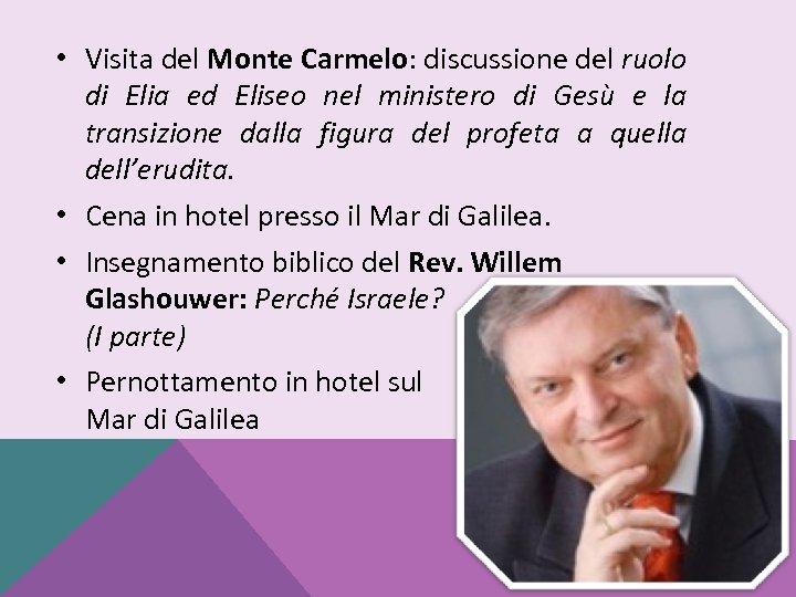 • Visita del Monte Carmelo: discussione del ruolo di Elia ed Eliseo nel