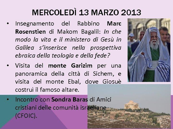 MERCOLEDÌ 13 MARZO 2013 • Insegnamento del Rabbino Marc Rosenstien di Makom Bagalil: In