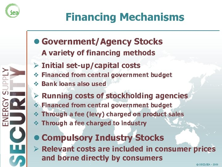 Financing Mechanisms l Government/Agency Stocks ENERGY SUPPLY A variety of financing methods Ø Initial