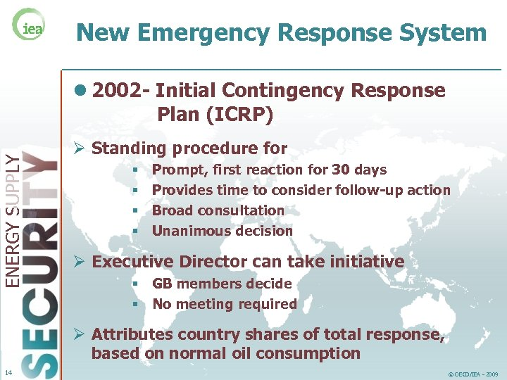 New Emergency Response System ENERGY SUPPLY l 2002 - Initial Contingency Response Plan (ICRP)