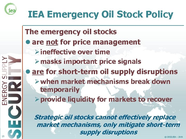 IEA Emergency Oil Stock Policy ENERGY SUPPLY The emergency oil stocks l are not