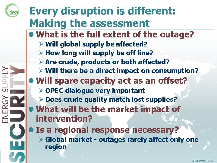 Every disruption is different: Making the assessment ENERGY SUPPLY l What is the full