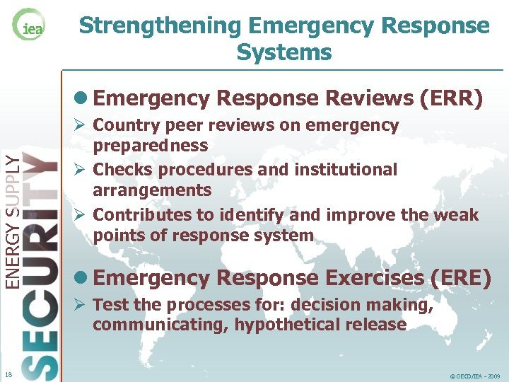 Strengthening Emergency Response Systems ENERGY SUPPLY l Emergency Response Reviews (ERR) Ø Country peer