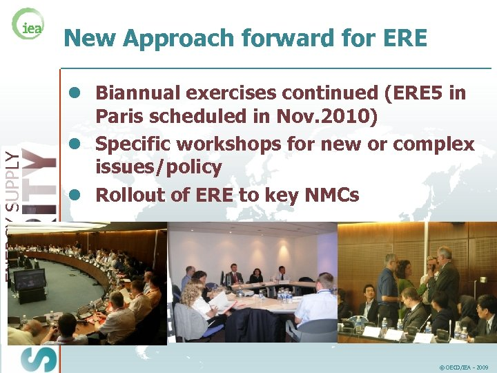 ENERGY SUPPLY New Approach forward for ERE l Biannual exercises continued (ERE 5 in