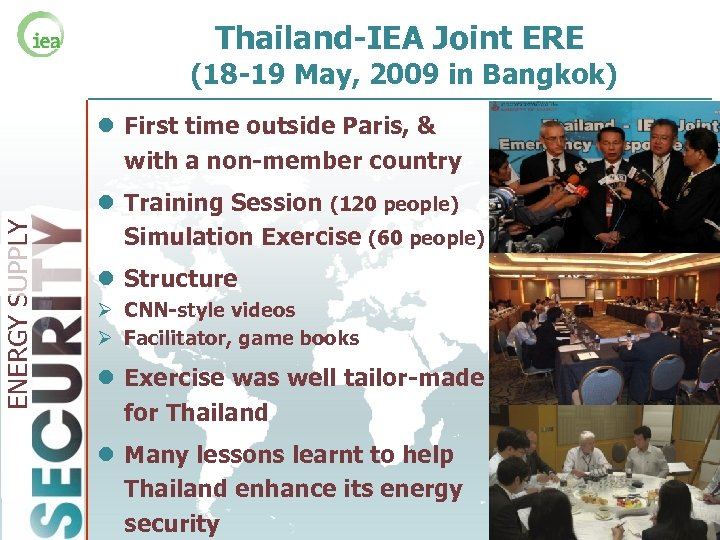 Thailand-IEA Joint ERE (18 -19 May, 2009 in Bangkok) ENERGY SUPPLY l First time