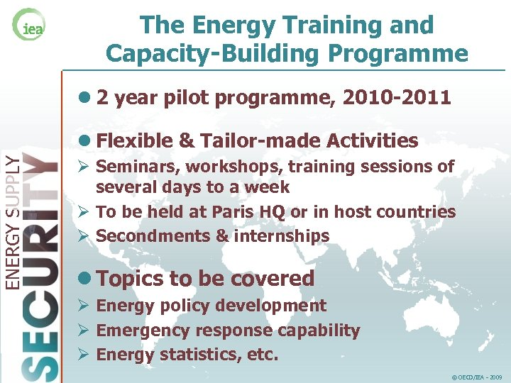 The Energy Training and Capacity-Building Programme l 2 year pilot programme, 2010 -2011 ENERGY
