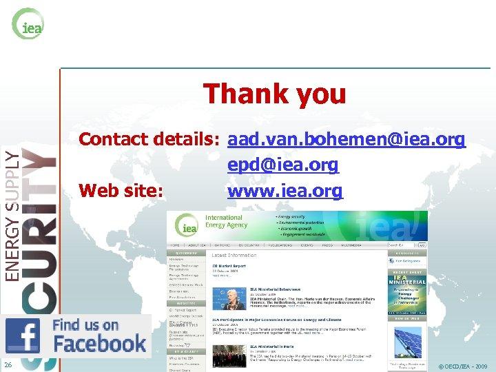 ENERGY SUPPLY Thank you 26 Contact details: aad. van. bohemen@iea. org epd@iea. org Web