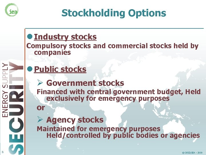 Stockholding Options l Industry stocks ENERGY SUPPLY Compulsory stocks and commercial stocks held by