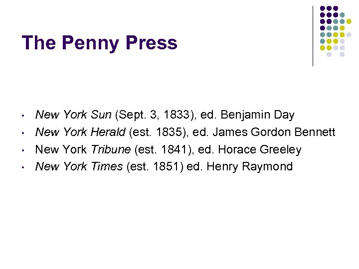 The Penny Press • • New York Sun (Sept. 3, 1833), ed. Benjamin Day