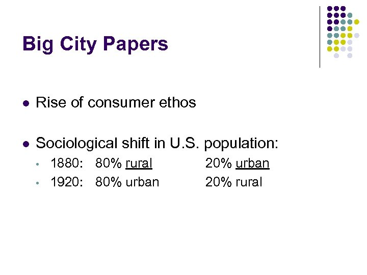 Big City Papers l Rise of consumer ethos l Sociological shift in U. S.