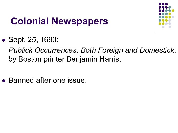 Colonial Newspapers l Sept. 25, 1690: Publick Occurrences, Both Foreign and Domestick, by Boston