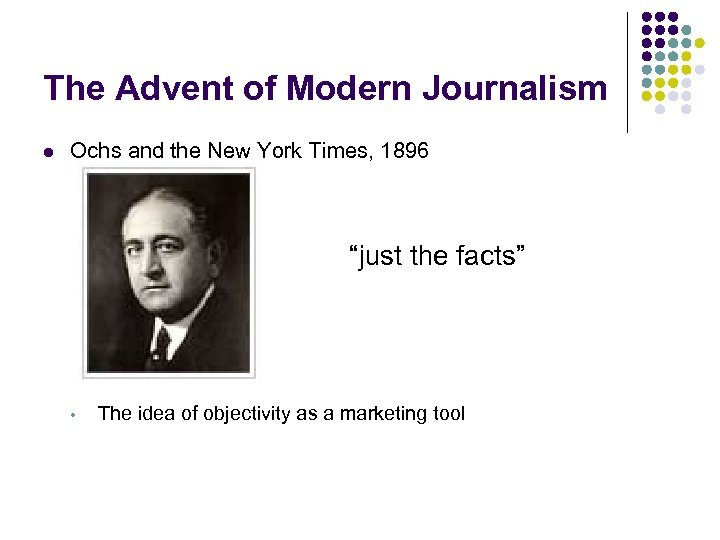 """The Advent of Modern Journalism l Ochs and the New York Times, 1896 """"just"""