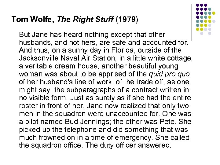 Tom Wolfe, The Right Stuff (1979) But Jane has heard nothing except that other