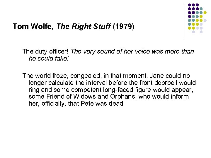 Tom Wolfe, The Right Stuff (1979) The duty officer! The very sound of her