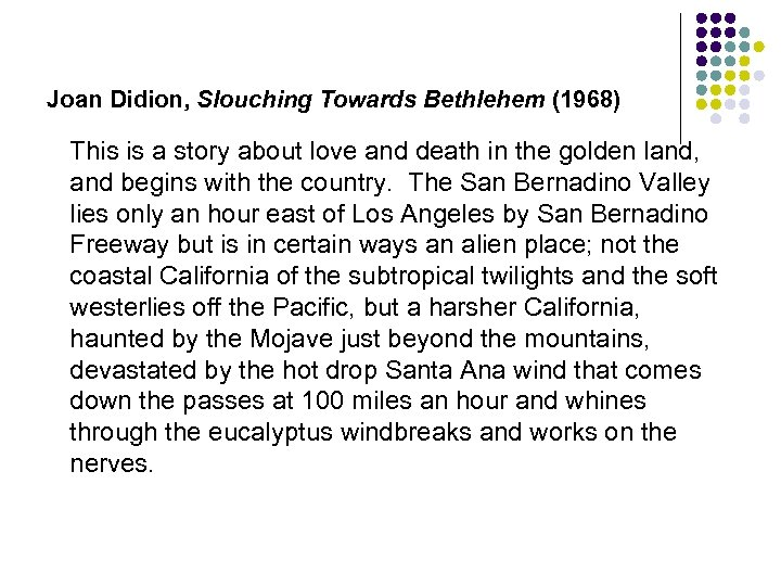 Joan Didion, Slouching Towards Bethlehem (1968) This is a story about love and death