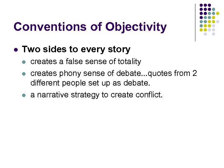 Conventions of Objectivity l Two sides to every story l l l creates a