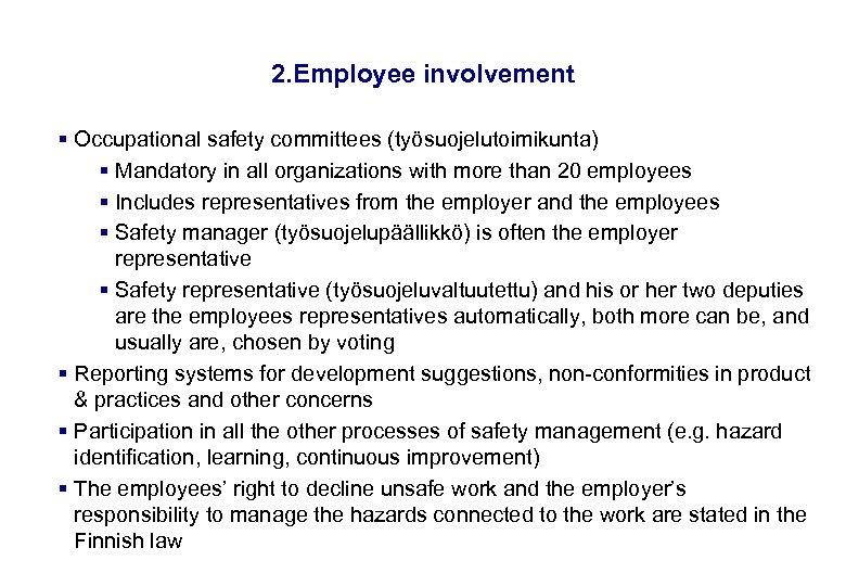17. 3. 2018 15 2. Employee involvement § Occupational safety committees (työsuojelutoimikunta) § Mandatory