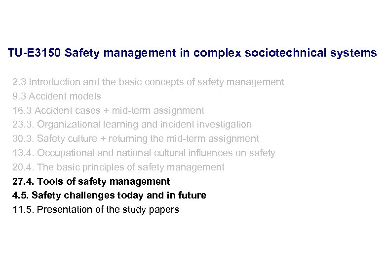 17. 3. 2018 2 TU-E 3150 Safety management in complex sociotechnical systems 2. 3