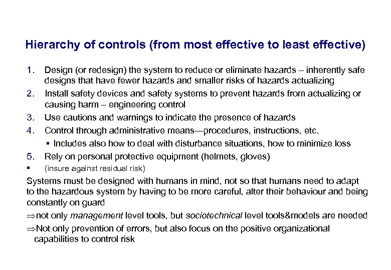 17. 3. 2018 23 Hierarchy of controls (from most effective to least effective) 1.