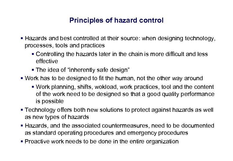 17. 3. 2018 24 Principles of hazard control § Hazards and best controlled at