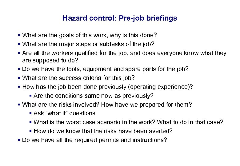 17. 3. 2018 26 Hazard control: Pre-job briefings § What are the goals of