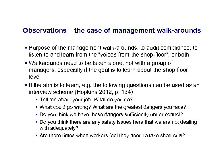 17. 3. 2018 28 Observations – the case of management walk-arounds § Purpose of
