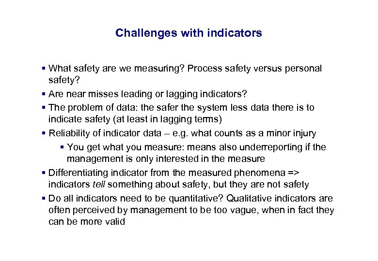 17. 3. 2018 33 Challenges with indicators § What safety are we measuring? Process