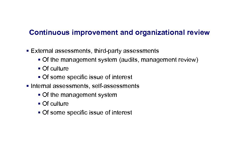 17. 3. 2018 38 Continuous improvement and organizational review § External assessments, third-party assessments