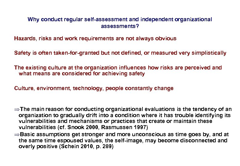 17. 3. 2018 39 Why conduct regular self-assessment and independent organizational assessments? Hazards, risks