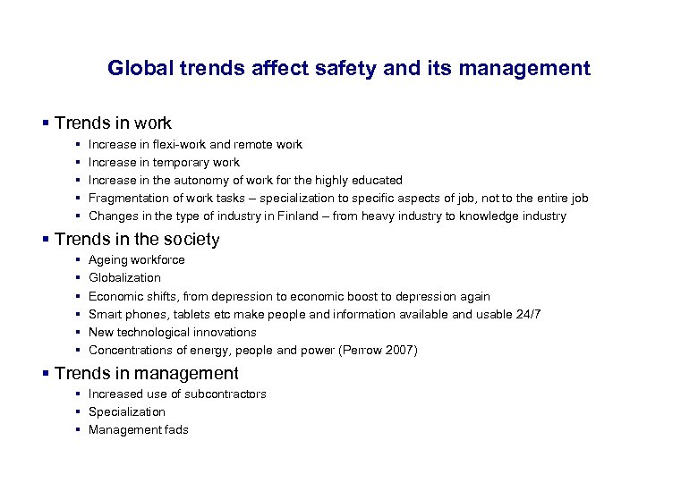 17. 3. 2018 43 Global trends affect safety and its management § Trends in