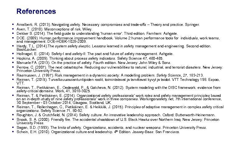 17. 3. 2018 45 References § § § § § Amalberti, R. (2013). Navigating