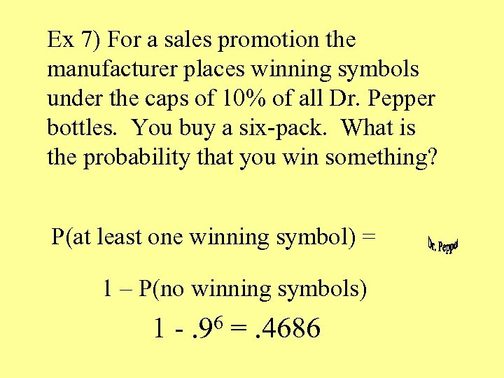 Ex 7) For a sales promotion the manufacturer places winning symbols under the caps
